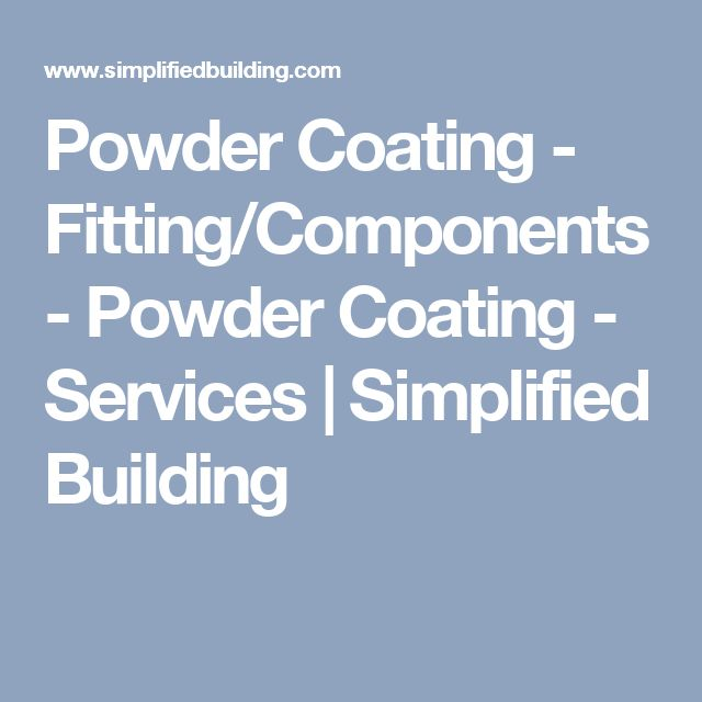 Powder Coating - Fitting/Components - Powder Coating - Services | Simplified Building