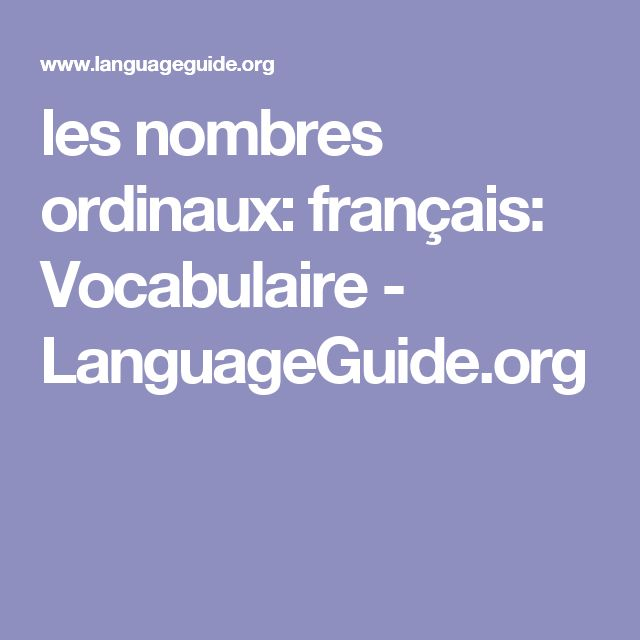 les nombres ordinaux: français: Vocabulaire - LanguageGuide.org