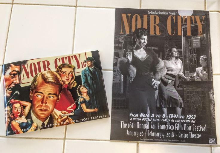 """Souvenir programs from the """"Noir City"""" film noir festival at The Castro Theater in San Francisco, during Feb. 2018. The black and white was a general promo given to anyone who visited the theater, while the great glossy and colorful program was for those of us who attended."""