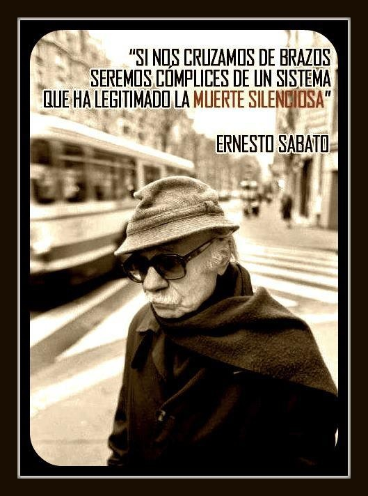 ERNESTO SABATO - Argentine novelist, journalist, and essayist whose novels are notable for their concern with philosophical and psychological issues and whose political and social studies were highly influential in Argentina in the latter half of the 20th century.