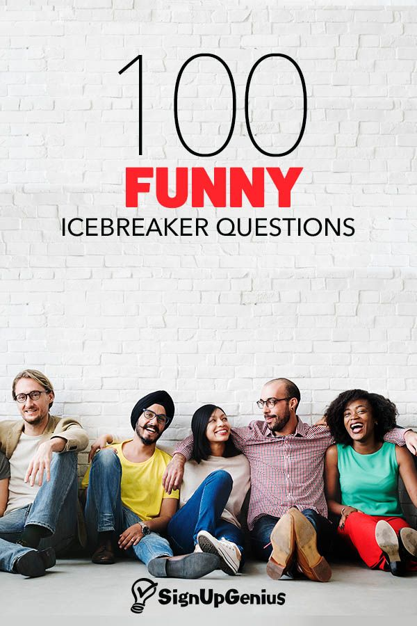 100 Funny Icebreaker Questions to Start Conversations and Get Your Group to Know Each Other.