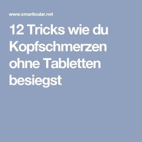 12 Tricks wie du Kopfschmerzen ohne Tabletten besiegst