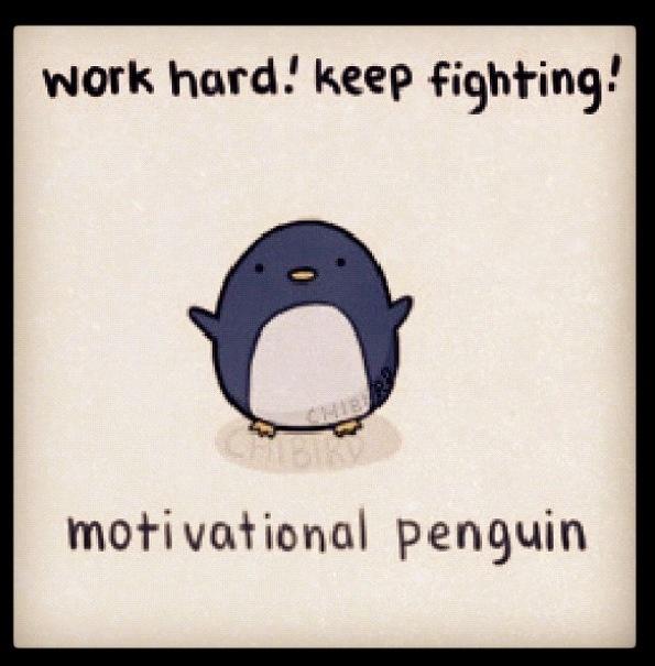 I love the motivational penguin!