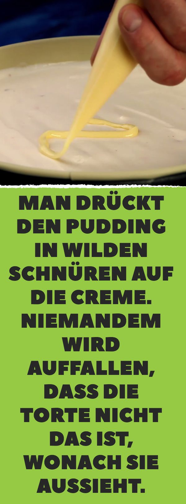 You push the pudding in wild laces on the cream. Nobody will notice …   – Kuchen und Torten
