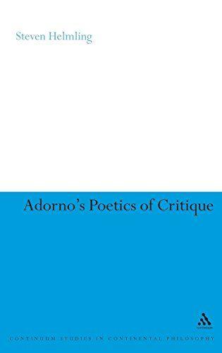 Adorno's Poetics of Critique (Bloomsbury Studies in Continental Philosophy)