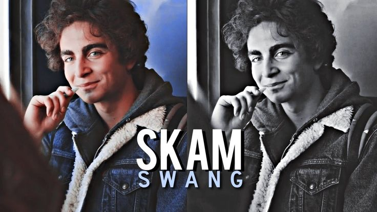 Skam || Swang