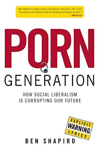 Porn Generation: How Social Liberalism Is Corrupting Our ... https://www.amazon.com/dp/B00BS02BHG/ref=cm_sw_r_pi_dp_x_KcDRybVQQQTTX