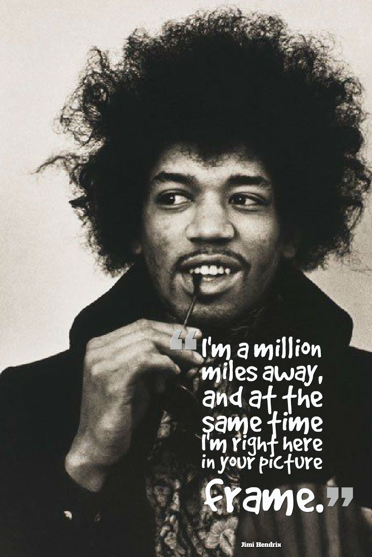 17 best jimi hendrix quotes rock quotes musician i m a million miles away and at the same time i m