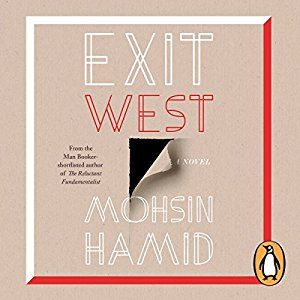 22/52 Mohsin Hamid - Exit West (audiobook) ****