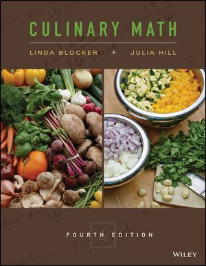 Wiley: Culinary Math, 4th Edition - Linda Blocker, Julia Hill, The Culinary Institute of America (CIA)