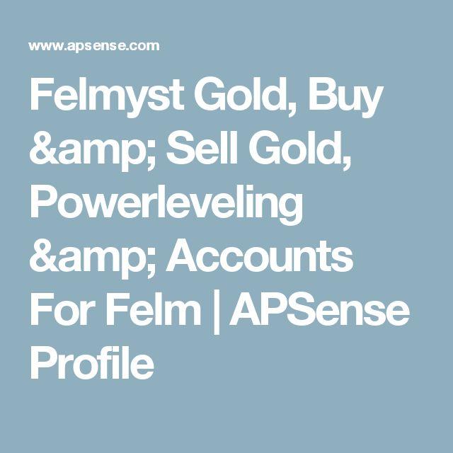 Felmyst Gold, Buy & Sell Gold, Powerleveling & Accounts For Felm   APSense Profile