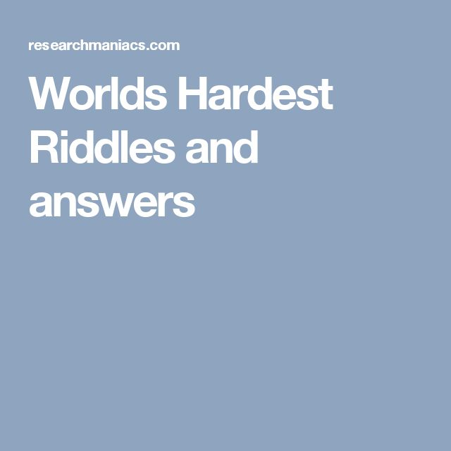 Best 25 hard riddles and answers ideas on pinterest funny hard worlds hardest riddles and answers sciox Choice Image