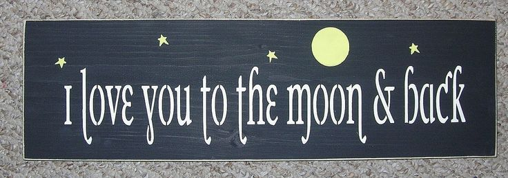 20% OFF TODAY  Wooden Sign I love you to the moon and back Inspirational Quote You Pick Colors 6 x 18. $12.00, via Etsy.