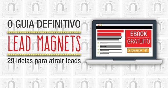 O guia completo do Lead Magnet com 29 ideias para incentivar as pessoas a inscreverem-se na sua lista de emails e newsletter.