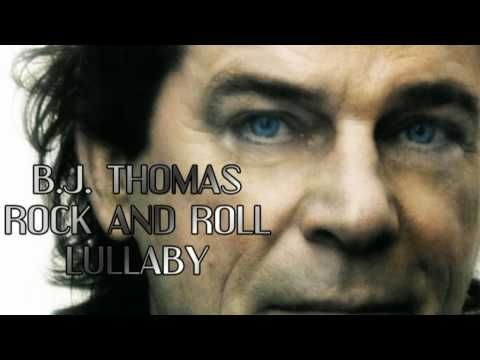 B.J. Thomas - Rock and Roll Lullaby -  Excellent Quality Video - Lovely - originally pinned by Louise Szczepanik