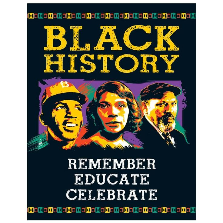 Good Black History Month Posters And Attractive Ideas Of Remember Educate Celebrate Event Week Poster  13