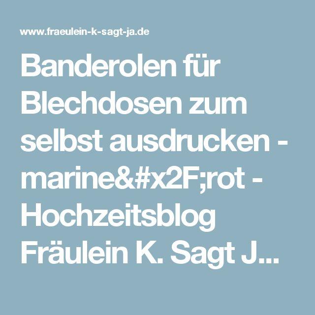 Banderolen für Blechdosen zum selbst ausdrucken - marine/rot - Hochzeitsblog Fräulein K. Sagt Ja - Partyshop