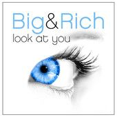Look at You – Single – Big & Rich | Daily New Music