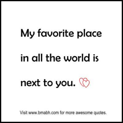 cute love quotes for your husband on www.bmabh.com. My favorite place in all the world is next to you.