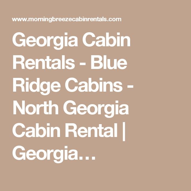 Georgia Cabin Rentals - Blue Ridge Cabins - North Georgia Cabin Rental | Georgia…