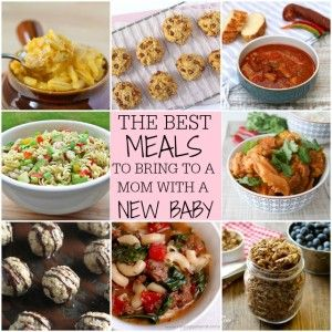 Best Meals To Bring To A Mom With A New Baby