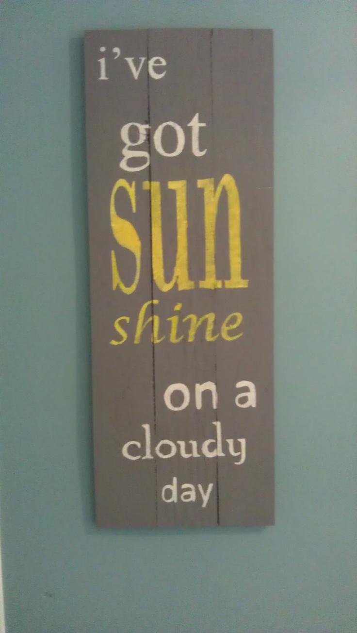 I've Got Sunshine Hand Painted Wooden Sign
