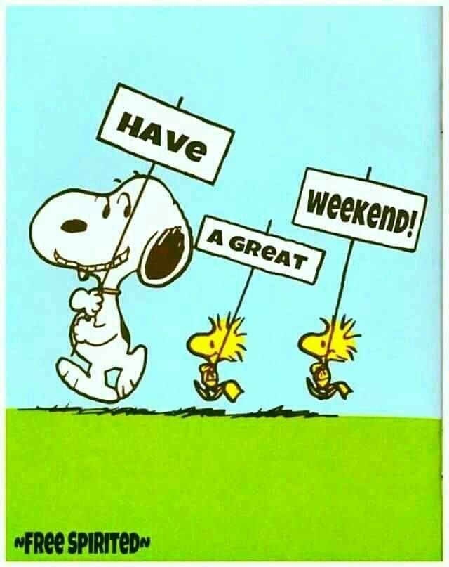 Have A Great Weekend Woodstock Snoopy Snoopy Friday Peanuts Snoopy
