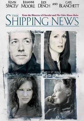 The Shipping News (2001) film directed by Lasse Hallstrom based on Annie Proulx's book. Characters: Quoyle, Agnis Hamm, Wavey Prowse.