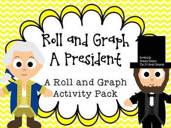 Roll and Graph a President...this will be so much fun next week with my little ones!