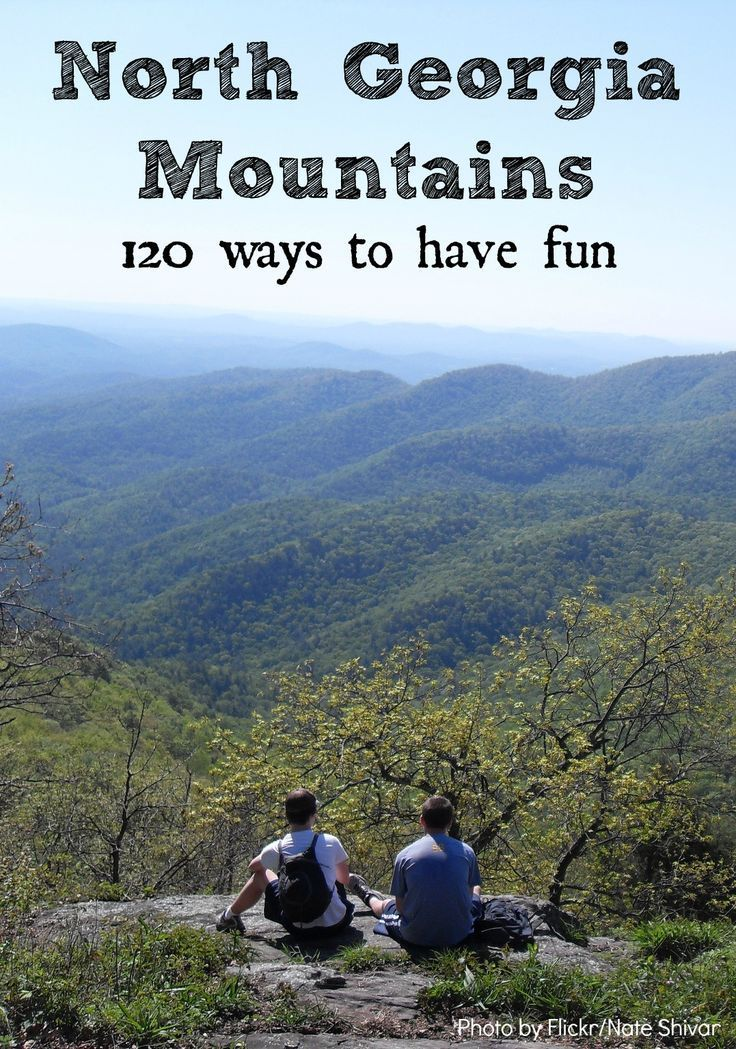 ~~North Georgia Mountains~~ The North Georgia Mountains are amass with adventure for everyone. You can be an adventure-lover or hiker of�
