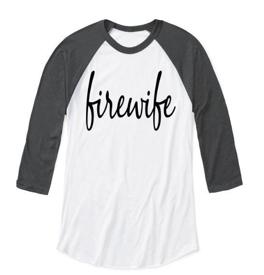 FireWife Raglan ~ Firefighter Wife ~ Fire  Wife shirt regular & plus  ~ Baseball Tee ~ ~I love my firefighter ~  3/4 Length Sleeve T-shirt by FirstDueInGearLocker on Etsy https://www.etsy.com/listing/488198447/firewife-raglan-firefighter-wife-fire
