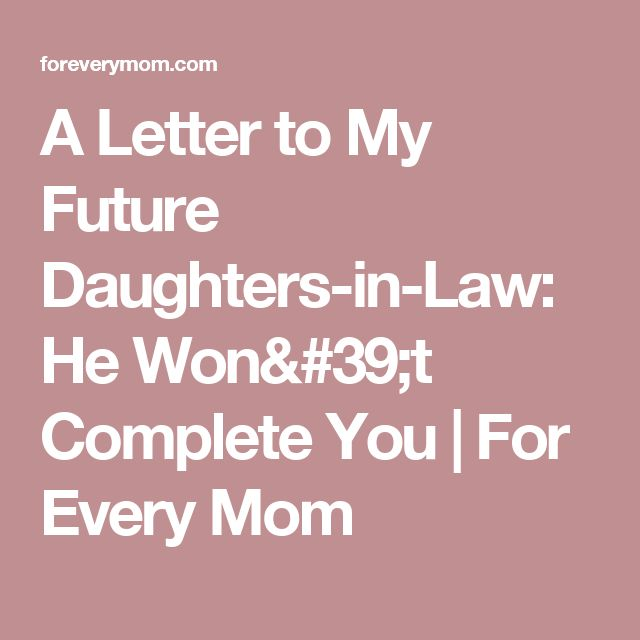letter to future daughter in law 1000 ideas about letter to my on to 13830 | 5b16149d3a3b83b0713ccdc5747554ef