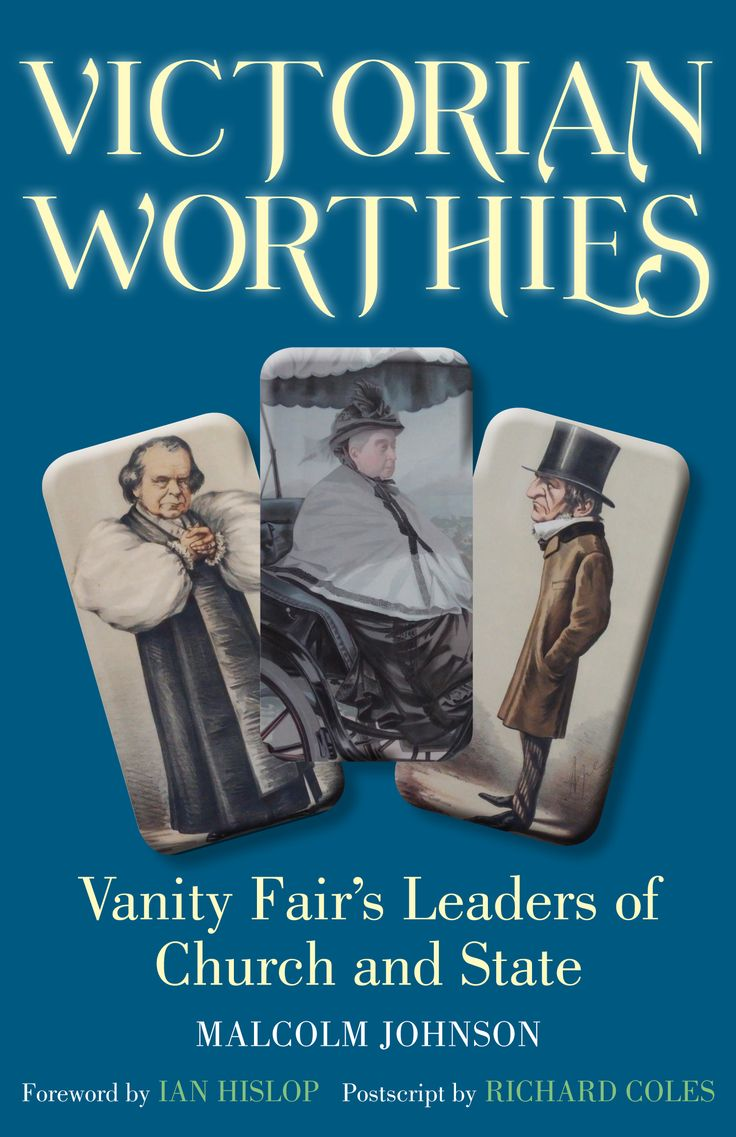 Victorian Worthies: Vanity Fair's Leaders of Church and State by Malcolm Johnson. Hardback, £9.00.