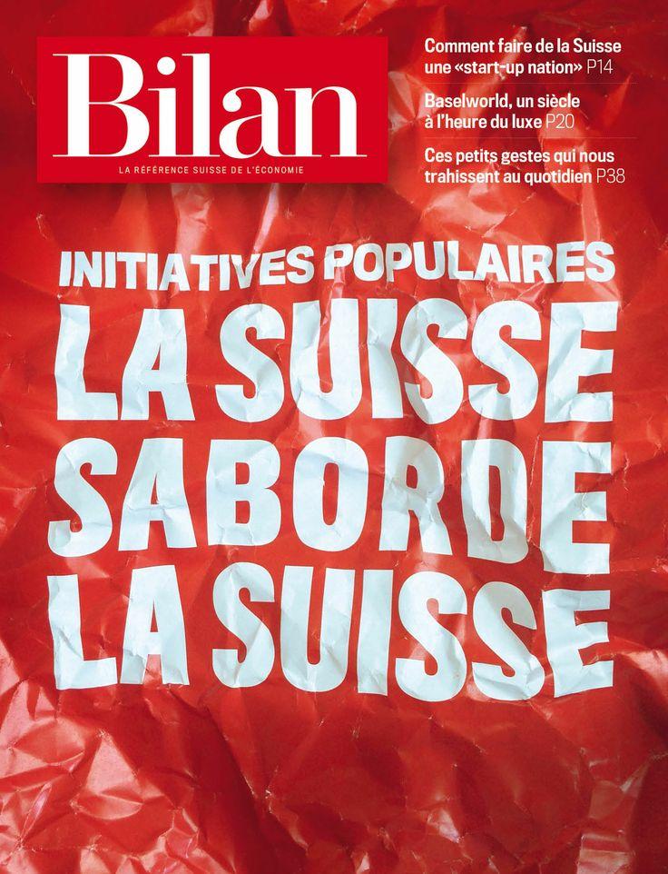 Initiatives populaires: la Suisse saborde la Suisse. Bilan No 5, 19 mars 2014