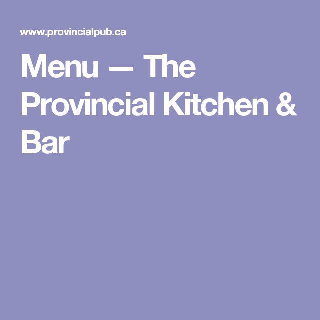 Menu — The Provincial Kitchen & Bar