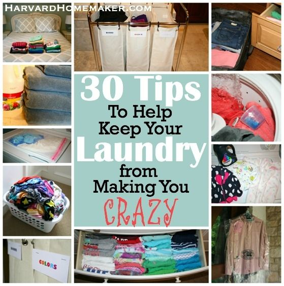 30 Tips to Help Keep Your Laundry from Making You Crazy - Harvard Homemaker