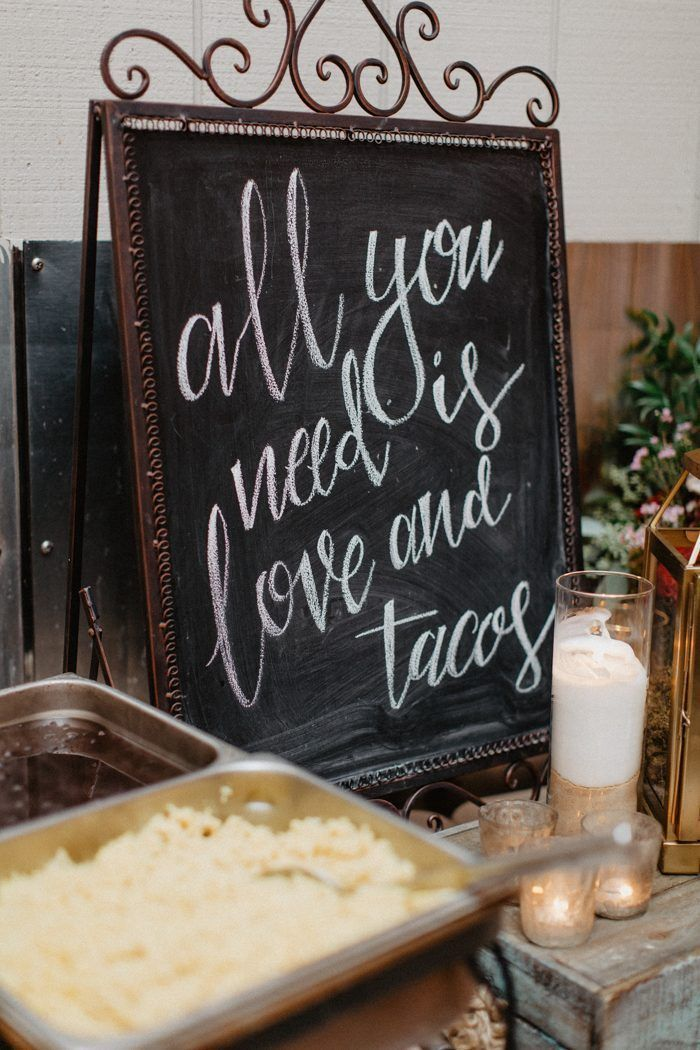 All You Need Is Love And Tacos Wedding Reception Sign Image By Swak Photography Wedding Reception Signs Reception Signs Wedding Catering