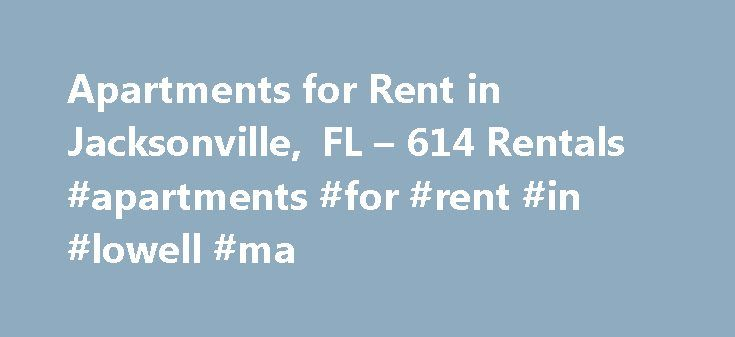 Apartments for Rent in Jacksonville, FL – 614 Rentals #apartments #for #rent #in #lowell #ma http://apartment.remmont.com/apartments-for-rent-in-jacksonville-fl-614-rentals-apartments-for-rent-in-lowell-ma/  #apartments in jacksonville fl # Apartments for Rent in Jacksonville, FL About Jacksonville Jacksonville is the 13th most-populated city in the United States and the largest city in the state of Florida. Jacksonville is the largest city in terms of area in the United States, spanning…