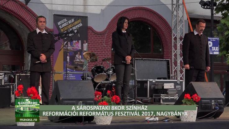 Sárospataki 8kor Színház - Reformációi Református Fesztivál, Nagybánya, ...