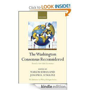 Amazon.com: The Washington Consensus Reconsidered:Towards a New Global Governance (Initiative for Policy Dialogue) eBook: Joseph E. Stiglitz, Narcís Serra: Kindle Store