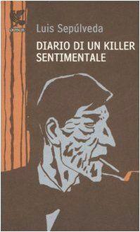 Diario di un killer sentimentale - Luis Sepúlveda