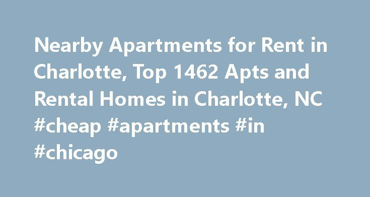 Nearby Apartments for Rent in Charlotte, Top 1462 Apts and Rental Homes in Charlotte, NC #cheap #apartments #in #chicago http://apartment.remmont.com/nearby-apartments-for-rent-in-charlotte-top-1462-apts-and-rental-homes-in-charlotte-nc-cheap-apartments-in-chicago/  #apartments in charlotte nc # Charlotte, NC Apartments and Homes for Rent Moving To: XX address The cost calculator is intended to provide a ballpark estimate for information purposes only and is not to be considered an actual…