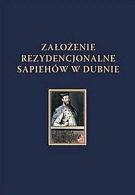 """Okładka książki """"Założenia rezydencjonalne Sapiehów w Dubnie""""."""