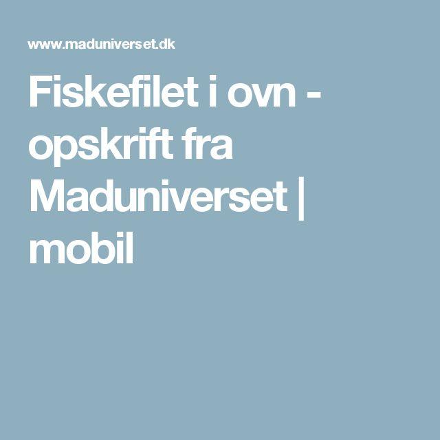 Fiskefilet i ovn - opskrift fra  Maduniverset | mobil
