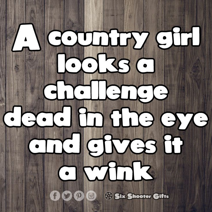 A country girl looks a challenge dead in the eye and gives it a wink.