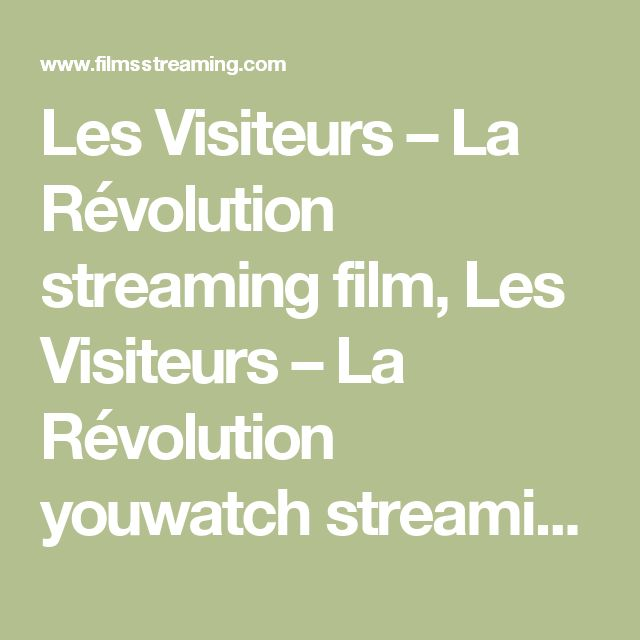 Les Visiteurs – La Révolution streaming film, Les Visiteurs – La Révolution youwatch streaming complet