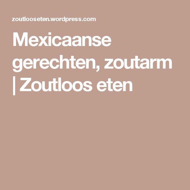 Mexicaanse gerechten, zoutarm | Zoutloos eten