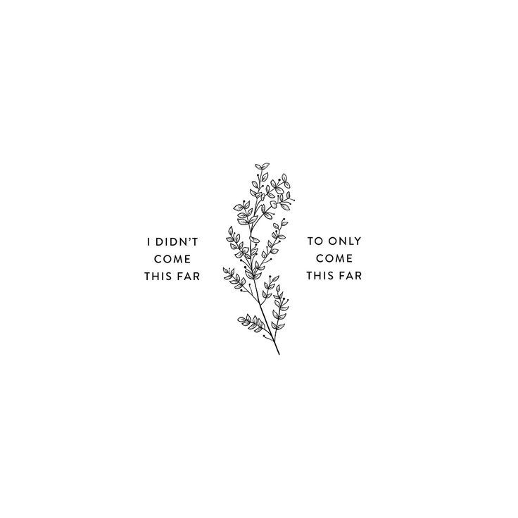 I didn't come this far to only come this far quotes qotd