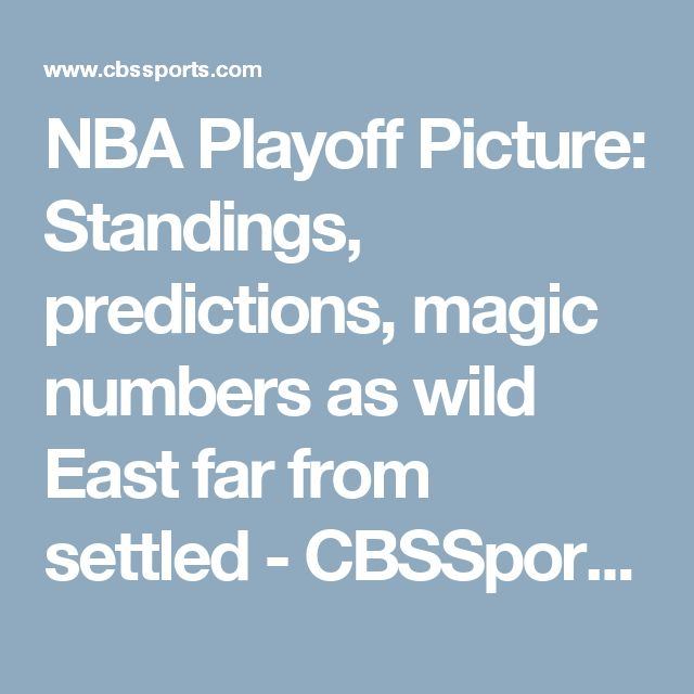 NBA Playoff Picture: Standings, predictions, magic numbers as wild East far from settled - CBSSports.com