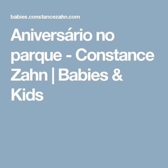 Aniversário no parque - Constance Zahn | Babies & Kids